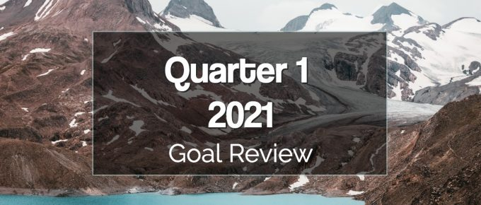 Quarter 1 Goal Review