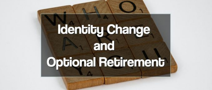 Identity Change and Optional Retirement