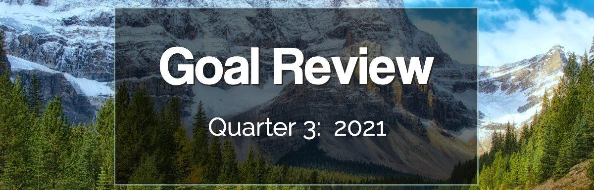 Quarter 3 2021 Goal Review