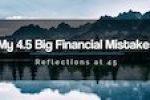 My 4.5 Big Financial Mistakes